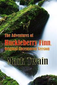 The Adventures of Huckleberry Finn, Original Uncensored Version: (Rgv Classics)