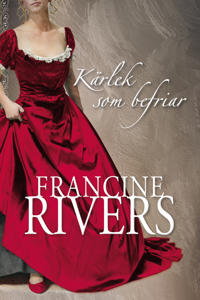 Kärlek som befriar - Francine Rivers pdf epub