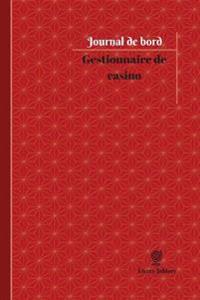 Gestionnaire de Casino Journal de Bord: Registre, 100 Pages, 15,24 X 22,86 CM