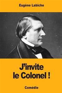 J'Invite Le Colonel !