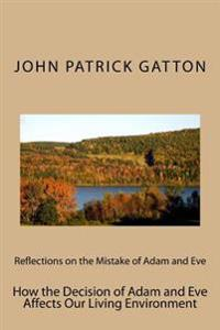 Reflections on the Mistake of Adam and Eve: How Adam and Eve Affected Our Living Environment