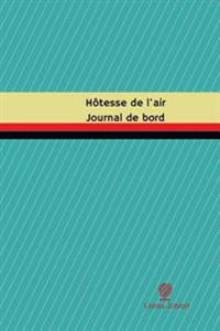 Hotesse de L'Air Journal de Bord: Registre, 100 Pages, 15,24 X 22,86 CM