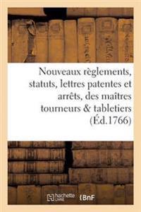 Nouveaux Reglements, Statuts, Lettres Patentes Et Arrets, Pour La Communaute Des Maitres