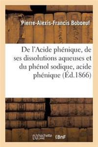Acide Phenique, Dissolutions Aqueuses Et Du Phenol Sodique, Acide Phenique Soluble Anti-Putride