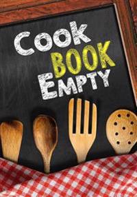 Cookbook Empty: Blank Recipe Cookbook, 7 X 10, 100 Blank Recipe Pages