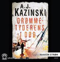 Drømmetyderens død - A.J. Kazinski pdf epub