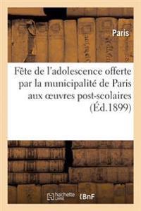 Fete de L'Adolescence Offerte Par La Municipalite de Paris Aux Oeuvres Post-Scolaires Laiques