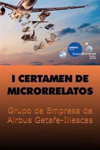1er Certamen de Microrrelatos: Grupo de Empresa de Airbus Getafe-Illescas