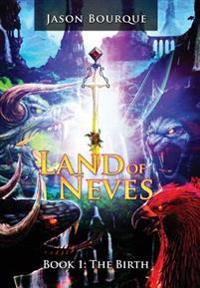 Land of Neves: The Birth Book 1