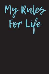 My Rules for Life: Blank Lined Journal - 6x9 - Motivational Inspirational