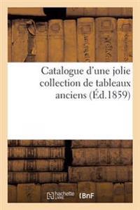 Catalogue D'Une Jolie Collection de Tableaux Anciens