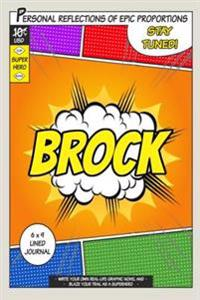 Superhero Brock: A 6 X 9 Lined Journal