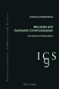 McLuhan and Symbolist Communication: The Shock of Dislocation
