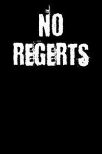 No Regerts: Blank Lined Journal - 6x9 - Funny Clean Humor
