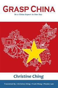 Grasp China: Be a China Expert in One Day