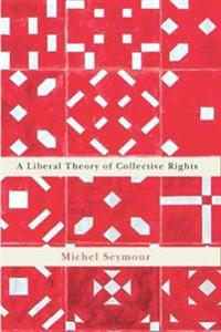 A Liberal Theory of Collective Rights