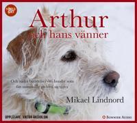 Arthur och hans vänner : Hundar vi räddat - och som räddat oss