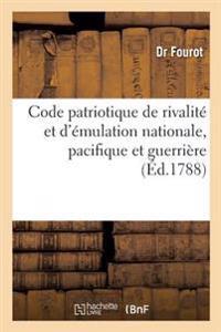 Code Patriotique de Rivalite Et D'Emulation Nationale, Pacifique Et Guerriere