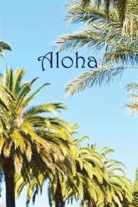 Journal: Aloha, Palm Trees, 6x9, 150 Lined Sheets,