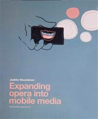Expanding opera into mobile media