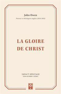 La Gloire de Christ (the Glory of Christ)