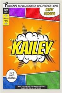 Superhero Kailey: A 6 X 9 Lined Journal