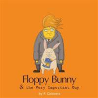 Floppy Bunny and the Very Important Guy