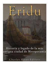 Eridu: Historia y Legado de la Mas Antigua Ciudad de Mesopotamia
