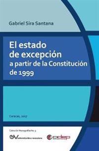 El Estado de Excepcion a Partir de La Constitucion de 1999