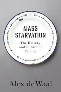 Mass Starvation: The History and Future of Famine