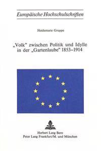 -Volk- Zwischen Politik Und Idylle in Der -Gartenlaube- 1853-1914