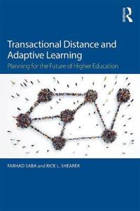 Transactional Distance and Adaptive Learning: Planning for the Future of Higher Education