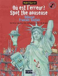 Ou Est L'Erreur? Spot the Nonsense: Un Livre-Jeu Bilingue Anglais-Francais Pour Les Enfants a Partir de 10 ANS