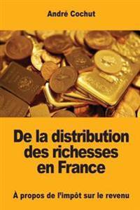 de la Distribution Des Richesses En France: A Propos de L'Impot Sur Le Revenu