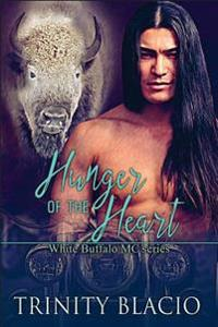 Hunger of the Heart: White Buffalo MCS Book 1