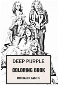Deep Purple Coloring Book: English Rock Legends and Heavy Metal and Hard Rock Pioneers Ian Gillan and Ritchie Blackmoore Inspired Adult Coloring