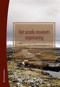 Det sociala ansvarets organisering : social barnavård mellan byråkrati och solidaritet