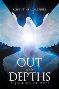 Out of the Depths: A Journey of Hope
