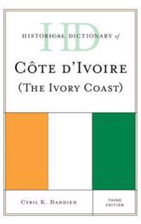 Historical Dictionary of Cote d'Ivoire (The Ivory Coast)