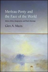 Merleau-Ponty and the Face of the World