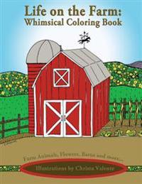Life on the Farm: Whimsical Coloring Book