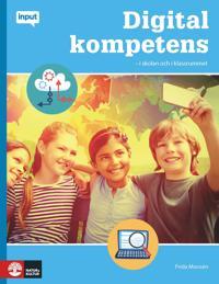 Input Digital kompetens : i skolan och i klassrummet