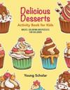 Delicious Desserts Activity Book for Kids