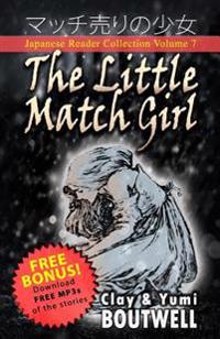 Japanese Reader Collection Volume 7: The Little Match Girl: The Easy Way to Read Japanese Folklore, Tales, and Stories