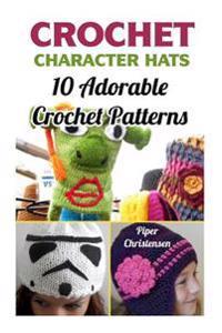 Crochet Character Hats: 10 Adorable Crochet Patterns