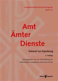 Evangelisch-Lutherische Kirchenagende Band IV/1: Amt - Ämter - Dienste