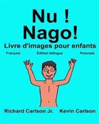 NU ! Nago!: Livre D'Images Pour Enfants Francais-Polonais (Edition Bilingue)