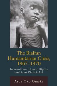 Biafran Humanitarian Crisis, 1967-1970