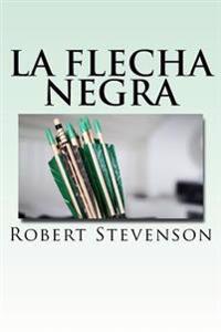 La Flecha Negra (Spanish) Edition