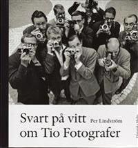 Svart på vitt om Tio Fotografer